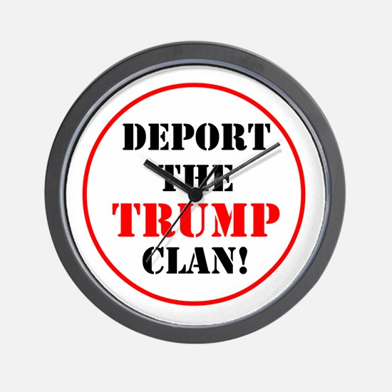 Deport the Trump clan! Wall Clock