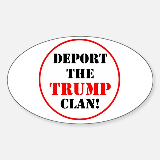 Deport the Trump clan! Decal