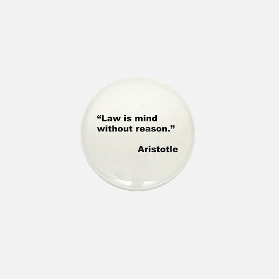 Aristotle Quote on Law & Mind Mini Button