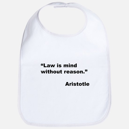 Aristotle Quote on Law & Mind Bib