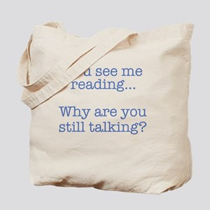 You See Me Reading...Why Are You Still Ta Tote Bag 7b0851ea64839