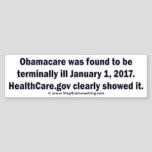 Obamacare was terminally ill Sticker (Bumper)
