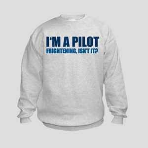 I Am A Pilot Sweatshirt