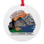 I Bought A Sheep Mountain Round Ornament