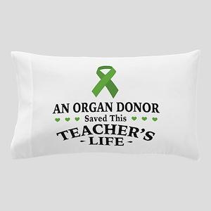 Organ Donor Saved Teacher Pillow Case