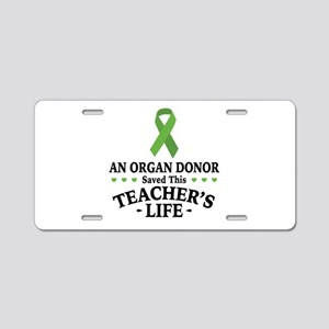 Organ Donor Saved Teacher Aluminum License Plate