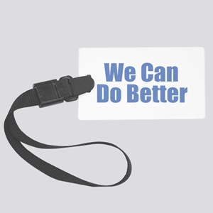 We Can Do Better Large Luggage Tag