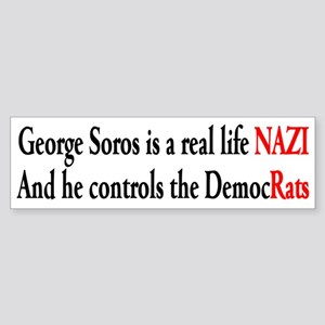 George Soros is a real life NAZI Bumper Sticker