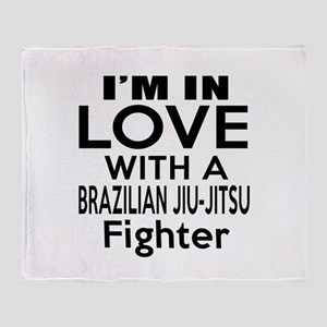I Am In Love With Brazilian Jiu Jits Throw Blanket