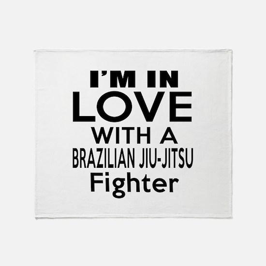 I Am In Love With Brazilian Jiu Jits Throw Blanket
