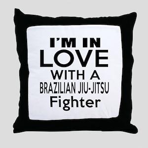 I Am In Love With Brazilian Jiu Jitsu Throw Pillow