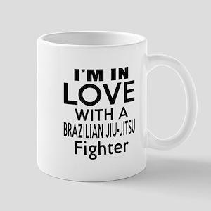 I Am In Love With Brazilian Jiu Jitsu F Mug