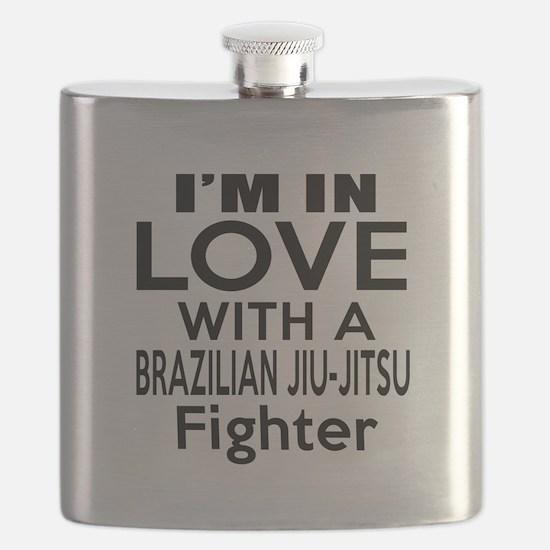 I Am In Love With Brazilian Jiu Jitsu Fighte Flask