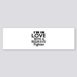I Am In Love With Brazilian Jiu J Sticker (Bumper)