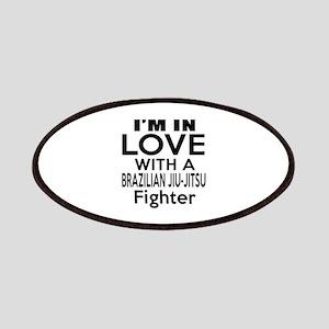 I Am In Love With Brazilian Jiu Jitsu Fighte Patch