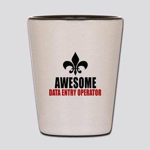 Awesome Data entry operator Shot Glass