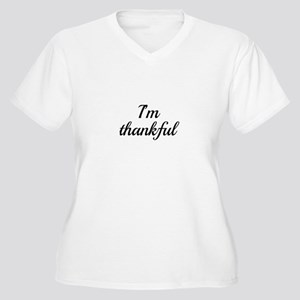 I'm thankful Plus Size T-Shirt