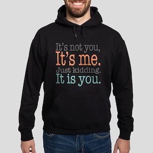 It's Not Me Just Kidding III Sweatshirt