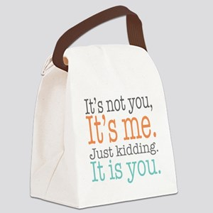 It's Not Me Just Kidding III Canvas Lunch Bag