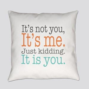 It's Not Me Just Kidding III Everyday Pillow