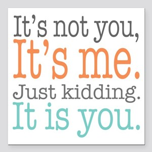 "It's Not Me Just Kid Square Car Magnet 3"" x 3"""