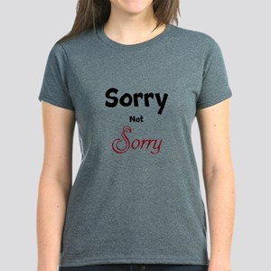 Sorry, Not Sorry Women's Dark T-Shirt