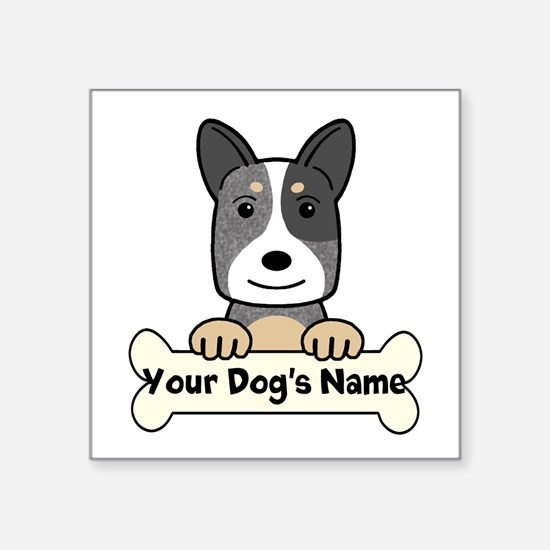 "Personalized Cattle Dog Square Sticker 3"" x 3"""