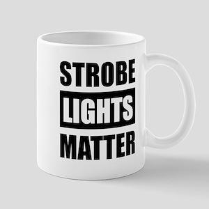 Strobe Light Matter Mugs