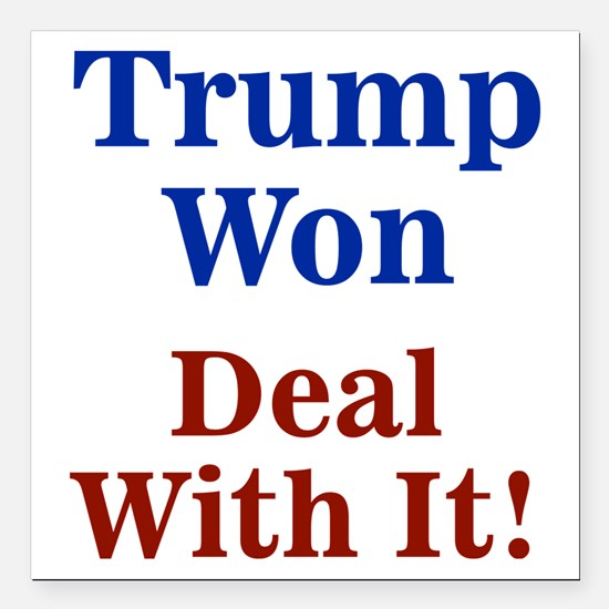 """Trump Won Deal With It! Square Car Magnet 3"""" x 3"""""""