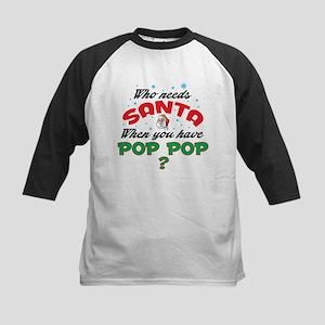 WHO NEEDS SANTA WHEN YOU HAVE POP POP Baseball Jer