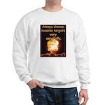 Be Careful Sweatshirt