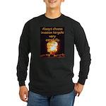 Be Careful Long Sleeve Dark T-Shirt