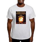 Be Careful Light T-Shirt
