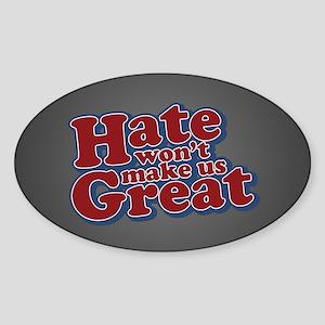 Hate Won't Make Us Great Sticker (Oval)