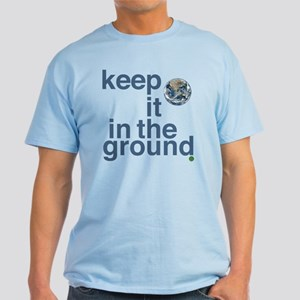 Keep It In The Ground Light T-Shirt