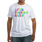 Love Trumps Hate Fitted T-Shirt