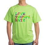Love Trumps Hate Green T-Shirt