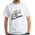 SMELL MY FINGER White T-Shirt