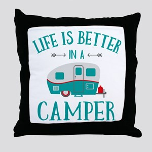 Life's Better Camper Throw Pillow