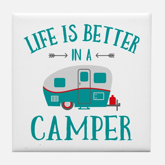 Life's Better Camper Tile Coaster