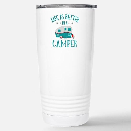Life's Better Camper Stainless Steel Travel Mug