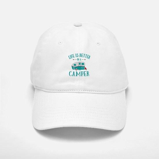 Life's Better Camper Baseball Baseball Cap