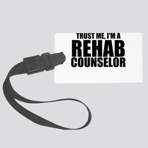 Trust Me, I'm A Rehab Counselor Luggage Tag