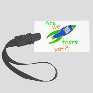 Are We There Yet?! Large Luggage Tag