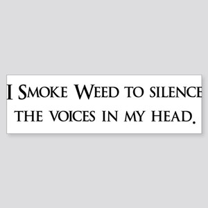 I Smoke Weed To Silence The V Bumper Sticker
