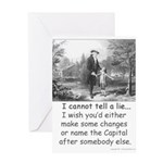 I Cannot Tell a Lie Greeting Card