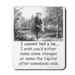 I Cannot Tell a Lie Mousepad