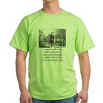 I Cannot Tell a Lie Green T-Shirt