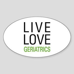 Live Love Geriatrics Sticker (Oval)