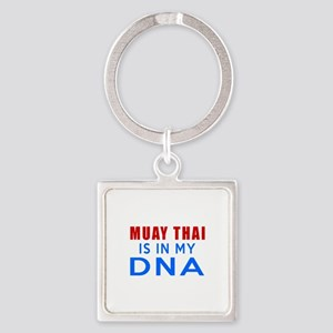 Muay Thai Is In My DNA Square Keychain